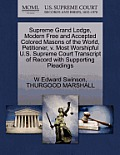 Supreme Grand Lodge, Modern Free and Accepted Colored Masons of the World, Petitioner, V. Most Worshipful U.S. Supreme Court Transcript of Record with