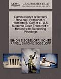 Commissioner of Internal Revenue, Petitioner, V. Henrietta B. Goff et al. U.S. Supreme Court Transcript of Record with Supporting Pleadings