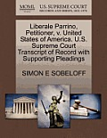 Liberale Parrino, Petitioner, V. United States of America. U.S. Supreme Court Transcript of Record with Supporting Pleadings