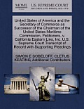 United States of America and the Secretary of Commerce as Successor of the Chairman of the United States Maritime Commission, Petitioners, V. Californ
