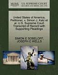 United States of America, Petitioner, V. Simon J. Katz Et Al. U.S. Supreme Court Transcript of Record with Supporting Pleadings