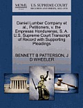 Daniel Lumber Company et al., Petitioners, V. the Empresas Hondurenas, S. A. U.S. Supreme Court Transcript of Record with Supporting Pleadings