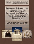 Brown V. Britton U.S. Supreme Court Transcript of Record with Supporting Pleadings