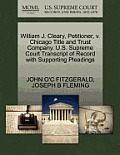 William J. Cleary, Petitioner, V. Chicago Title and Trust Company. U.S. Supreme Court Transcript of Record with Supporting Pleadings