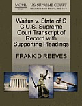 Waitus V. State of S C U.S. Supreme Court Transcript of Record with Supporting Pleadings