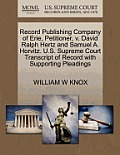 Record Publishing Company of Erie, Petitioner, V. David Ralph Hertz and Samuel A. Horvitz. U.S. Supreme Court Transcript of Record with Supporting Ple