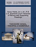 Henry Heide, Inc V. N L R B U.S. Supreme Court Transcript of Record with Supporting Pleadings