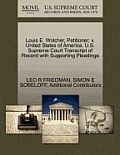 Louis E. Wolcher, Petitioner, V. United States of America. U.S. Supreme Court Transcript of Record with Supporting Pleadings