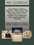 United States of America, Petitioner, V. Ettore Zucca, Alias Mario Sarni, Also Known as Ettore Sarni Zucca. U.S. Supreme Court Transcript of Record wi