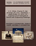H. E. White, Charles R. Hall, Jennings Lilly, et al., Appellants, V. Albert Anson, JR., et al. U.S. Supreme Court Transcript of Record with Supporting
