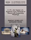 C I R V. Dix' Estate U.S. Supreme Court Transcript of Record with Supporting Pleadings