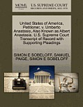 United States of America, Petitioner, V. Umberto Anastasio, Also Known as Albert Anastasia. U.S. Supreme Court Transcript of Record with Supporting Pl