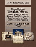 Order of Railroad Telegraphers, Petitioner, V. New Orleans, Texas and Mexico Railway Company, Debtor, Guy U.S. Supreme Court Transcript of Record with