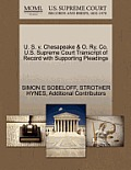 U. S. V. Chesapeake & O. Ry. Co. U.S. Supreme Court Transcript of Record with Supporting Pleadings