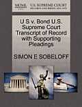 U S V. Bond U.S. Supreme Court Transcript of Record with Supporting Pleadings