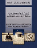 U.S. V. Western Pac R Co U.S. Supreme Court Transcript of Record with Supporting Pleadings