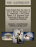Earle Robert Ball, the Heirs of John S. Becker, Deceased, Et Al., Petitioners, V. the United States. U.S. Supreme Court Transcript of Record with Supp
