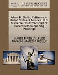 Albert H. Smith, Petitioner, V. United States of America. U.S. Supreme Court Transcript of Record with Supporting Pleadings
