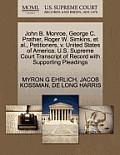 John B. Monroe, George C. Prather, Roger W. Simkins, et al., Petitioners, V. United States of America. U.S. Supreme Court Transcript of Record with Su