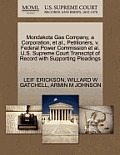Mondakota Gas Company, a Corporation, Et Al., Petitioners, V. Federal Power Commission Et Al. U.S. Supreme Court Transcript of Record with Supporting