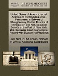 United States of America, Ex Rel. Anastasios Hintopoulos, et al., Petitioners, V. Edward J. Shaughnessy, District Director of Immigration and Naturali