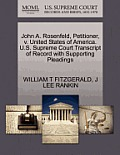 John A. Rosenfeld, Petitioner, V. United States of America. U.S. Supreme Court Transcript of Record with Supporting Pleadings