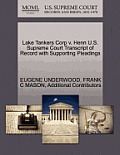Lake Tankers Corp V. Henn U.S. Supreme Court Transcript of Record with Supporting Pleadings