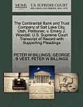 The Continental Bank and Trust Company of Salt Lake City, Utah, Petitioner, V. Emery J. Woodall. U.S. Supreme Court Transcript of Record with Supporti