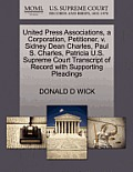 United Press Associations, a Corporation, Petitioner, V. Sidney Dean Charles, Paul S. Charles, Patricia U.S. Supreme Court Transcript of Record with S