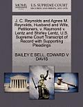 J. C. Reynolds and Agnes M. Reynolds, Husband and Wife, Petitioners, V. Raymond V. Lentz and Shirley Lentz, U.S. Supreme Court Transcript of Record wi