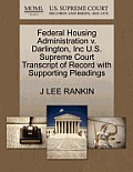 Federal Housing Administration V. Darlington, Inc U.S. Supreme Court Transcript of Record with Supporting Pleadings