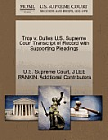 Trop V. Dulles U.S. Supreme Court Transcript of Record with Supporting Pleadings
