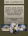 Donald H. Jacobs, D/B/A the Jacobs Instrument Company, Petitioner, V. United States of America. U.S. Supreme Court Transcript of Record with Supportin