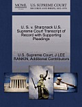 U. S. V. Sharpnack U.S. Supreme Court Transcript of Record with Supporting Pleadings