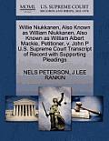 Willie Niukkanen, Also Known as William Niukkanen, Also Known as William Albert Mackie, Petitioner, V. John P U.S. Supreme Court Transcript of Record