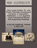 John Lucas Hudson, Sr., and Pacific Palmdale Development Company, a Corporation, Petitioners, V. U.S. Supreme Court Transcript of Record with Supporti