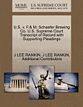 U.S. V. F.& M. Schaefer Brewing Co. U.S. Supreme Court Transcript of Record with Supporting Pleadings