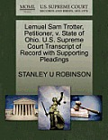 Lemuel Sam Trotter, Petitioner, V. State of Ohio. U.S. Supreme Court Transcript of Record with Supporting Pleadings