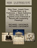 Mary Dean, Joseph Dean, Thomas Dean, et al., Petitioners, V. Marie Katherine Jelsma, Nee Dean. U.S. Supreme Court Transcript of Record with Supporting
