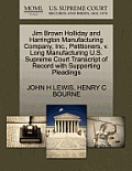 Jim Brown Holliday and Harrington Manufacturing Company, Inc., Petitioners, V. Long Manufacturing U.S. Supreme Court Transcript of Record with Support