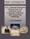 U S V. Manuel Rodriguez Trading Corp U.S. Supreme Court Transcript of Record with Supporting Pleadings