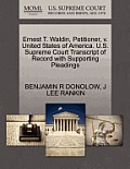 Ernest T. Waldin, Petitioner, V. United States of America. U.S. Supreme Court Transcript of Record with Supporting Pleadings