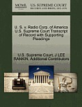 U. S. V. Radio Corp. of America U.S. Supreme Court Transcript of Record with Supporting Pleadings