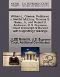 William L. Greene, Petitioner, V. Neil M. McElroy, Thomas S. Gates, Jr., and Robert B. Anderson. U.S. Supreme Court Transcript of Record with Supporti