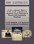 C.I.R. V. Hansen; Baird V. C.I.R.; C.I.R. V. Glover U.S. Supreme Court Transcript of Record with Supporting Pleadings