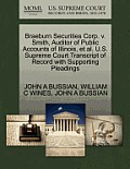 Braeburn Securities Corp. V. Smith, Auditor of Public Accounts of Illinois, et al. U.S. Supreme Court Transcript of Record with Supporting Pleadings