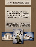 United States, Petitioner, V. Allen Kaiser U.S. Supreme Court Transcript of Record with Supporting Pleadings