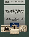 Jones V. U. S. U.S. Supreme Court Transcript of Record with Supporting Pleadings