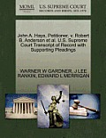 John A. Hays, Petitioner, V. Robert B. Anderson et al. U.S. Supreme Court Transcript of Record with Supporting Pleadings