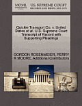 Quickie Transport Co. V. United States et al. U.S. Supreme Court Transcript of Record with Supporting Pleadings